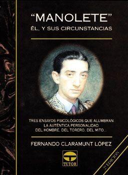 MANOLETE. EL Y SUS CIRCUSTANCIAS