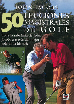 50 LECCIONES MAGISTRALES DE GOLF