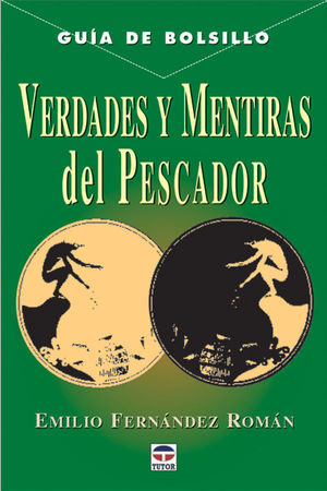 VERDADES Y MENTIRAS DEL PESCADOR
