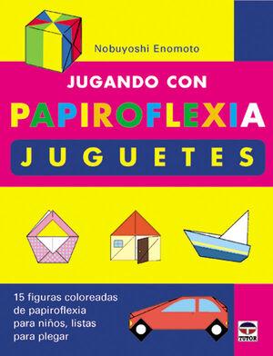 JUGANDO CON PAPIROFLEXIA. JUGUETES