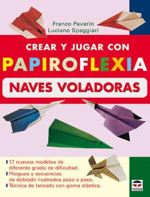 CREAR Y JUGAR CON PAPIROFLEXIA. NAVES VOLADORAS