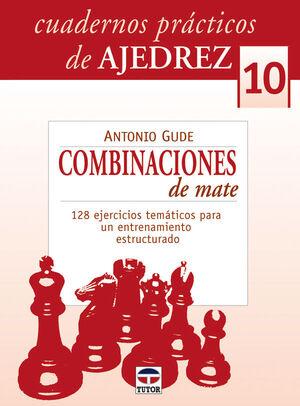 CUADERNOS PRÁCTICOS DE AJEDREZ 10. COMBINACIONES DE MATE