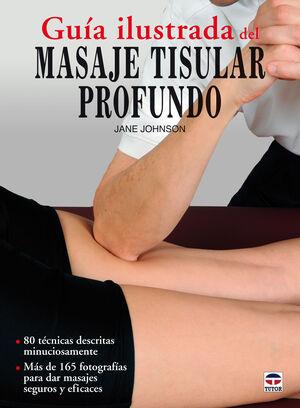 GUÍA ILUSTRADA DEL MASAJE TISULAR PROFUNDO
