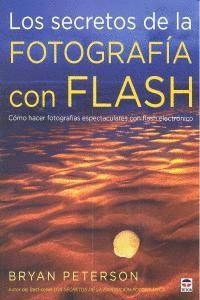 LOS SECRETOS DE LA FOTOGRAFIA CON FLASH COMO HACER FOTOGRAFIAS ESPECTACULARES CON FLASH ELECTRONICO