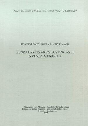 EUSKALARITZAREN HISTORIAZ. I. XVI-XIX MENDEAK
