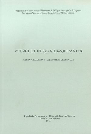 SYNTACTIC THEORY AND BASQUE SYNTAX