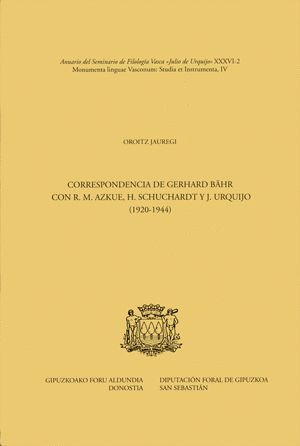 CORRESPONDENCIA DE GERHARD BÄHR CON R. M. AZKUE, H. SCHUCHARDT Y J. URQUIJO (1920-1944)