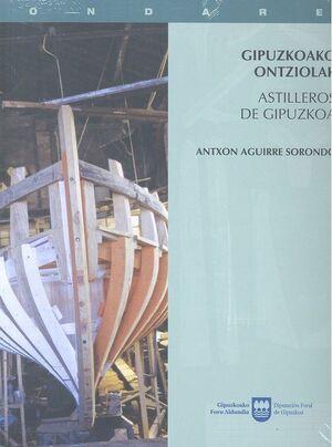GIPUZKOAKO ONTZIOLAK/ASTILLEROS DE GIPUZKOA