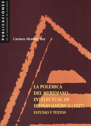 LA POLÉMICA DEL MERIDIANO INTELECTUAL DE HISPANOAMÉRICA (1927)