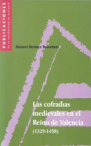 LAS COFRADÍAS MEDIEVALES EN EL REINO DE VALENCIA (1329-1458)