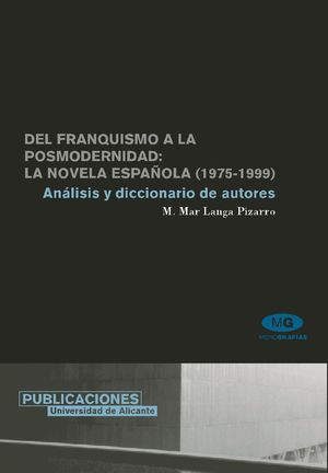 DEL FRANQUISMO A LA POSMODERNIDAD: LA NOVELA ESPAÑOLA (1975-1999)