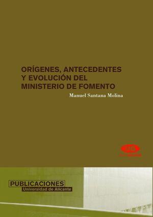 ORÍGENES, ANTECEDENTES Y EVOLUCIÓN DEL MINISTERIO DE FOMENTO