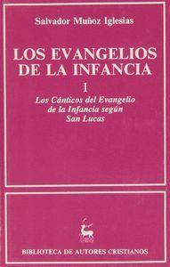 LOS EVANGELIOS DE LA INFANCIA. I: LOS CÁNTICOS DEL EVANGELIO DE LA INFANCIA SEGÚN SAN LUCAS