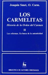 LOS CARMELITAS. HISTORIA DE LA ORDEN DEL CARMEN. II: LAS REFORMAS. EN BUSCA DE AUTENTICIDAD (1563-1750)