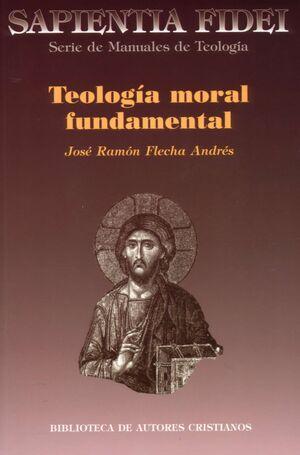 TEOLOG¡A MORAL FUNDAMENTAL