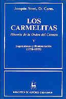 LOS CARMELITAS. HISTORIA DE LA ORDEN DEL CARMEN. V: SUPRESIONES Y RESTAURACIÓN (1750-1959)