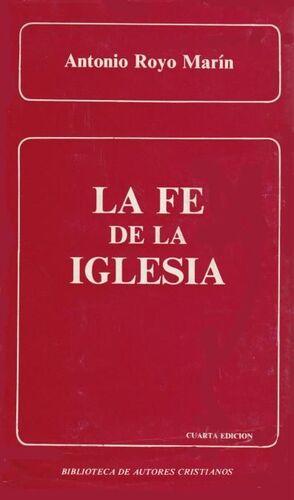 LA FE DE LA IGLESIA. LO QUE HA DE CREER EL CRISTIANO DE HOY
