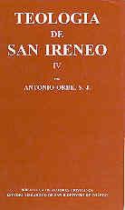 TEOLOGÍA DE SAN IRENEO. IV: TRADUCCIÓN Y COMENTARIO DEL LIBRO IV DEL ADVERSUS HAERESES