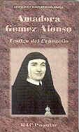 AMADORA GÓMEZ ALONSO. TESTIGO DEL EVANGELIO (1907-1976)