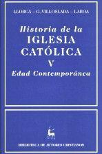 HISTORIA DE LA IGLESIA CATÓLICA. V: EDAD CONTEMPORÁNEA