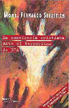 LA CONCIENCIA CRISTIANA ANTE EL TERRORISMO DE ETA (EPÍLOGO DE: LA IGLESIA FRENTE AL TERRORISMO DE ETA)
