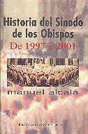 HISTORIA DEL SÍNODO DE LOS OBISPOS. DE 1997 A 2001