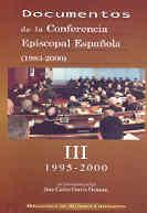 DOCUMENTOS DE LA CONFERENCIA EPISCOPAL ESPAÑOLA (1983-2000). VOL. III:1995-2000