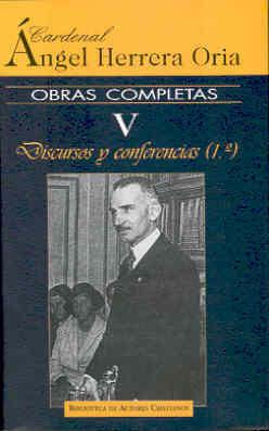 OBRAS COMPLETAS DE ÁNGEL HERRERA ORIA. V: DISCUROS Y CONFERENCIAS (1)