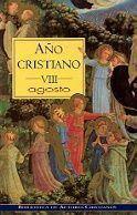 AÑO CRISTIANO. VIII: AGOSTO