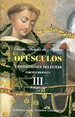 OPÚSCULOS Y CUESTIONES SELECTAS. III: TEOLOGÍA (I)