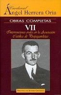 OBRAS COMPLETAS DE ÁNGEL HERRERA ORIA. VII: INTERVENCIONES ORALES EN LA ASOCIACIÓN CATÓLICA DE PROPAGANDISTAS
