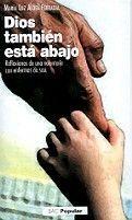 DIOS TAMBIÉN ESTÁ ABAJO. REFLEXIONES DE UNA VOLUNTARIA CON ENFERMOS DE SIDA