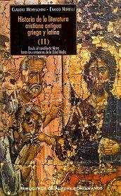 HISTORIA DE LA LITERATURA CRISTIANA ANTIGUA GRIEGA Y LATINA. II. DESDE EL CONCILIO DE NICEA HASTA LOS COMIENZOS DE LA EDAD MEDIA