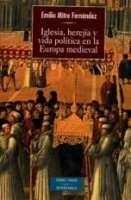 IGLESIA, HEREJÍA Y VIDA POLÍTICA EN LA EUROPA MEDIEVAL
