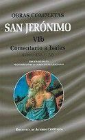 OBRAS COMPLETAS DE SAN JERÓNIMO. VIB: COMENTARIO A ISAÍAS (LIBROS XII-XVIII). PEQUEÑO RESUMEN DE UNOS POCOS CAPÍTULOS DE ISAÍAS