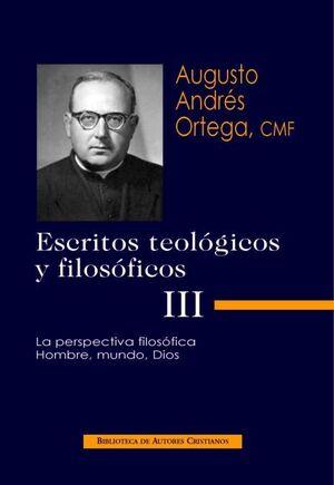 ESCRITOS TEOLÓGICOS Y FILOSÓFICOS. III: LA PERSPECTIVA FILOSÓFICA. HOMBRE, MUNDO, DIOS