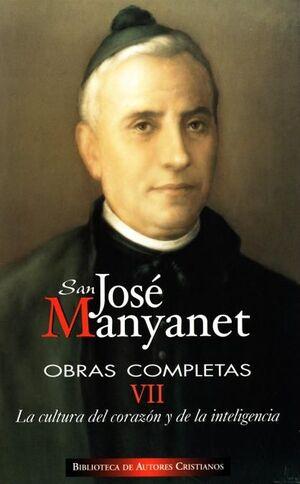 OBRAS COMPLETAS DE SAN JOSÉ MANYANET. VII: LA CULTURA DEL CORAZÓN Y DE LA INTELI