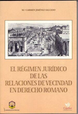 EL RÉGIMEN JURÍDICO DE LAS RELACIONES DE VECINDAD EN DERECHO ROMANO
