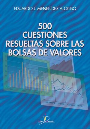 500 CUESTIONES RESUELTAS SOBRE LAS BOLSAS DE VALORES
