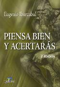 PIENSA BIEN Y ACERTARÁS. 2A ED.