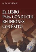 EL LIBRO PARA CONDUCIR REUNIONES CON ÉXITO