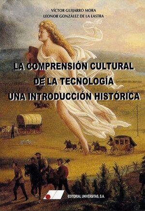 LA COMPRENSIÓN CULTURAL DE LA TECNOLOGÍA.