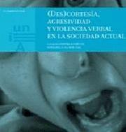 (DES)CORTESÍA,AGRESIVIDAD Y VIOLENCIA VERBAL EN LA SOCIEDAD ACTUAL