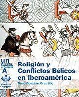RELIGIÓN Y CONFLICTOS BÉLICOS EN IBEROAMÉRICA