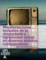 MANIFESTACIONES TEXTUALES DE LA DESCORTESÍA Y AGRESIVIDAD VERBAL EN DIVERSOS ÁMBITOS COMUNICATIVOS