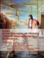 ACTAS DE LAS JORNADAS DE HISTORIA SOBRE EL DESCUBRIMIENTO DE AMÉRICA. TOMO I