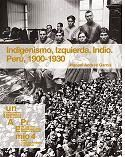 INDIGENISMO, IZQUIERDA, INDIO. PERÚ, 1900-1930
