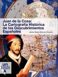 JUAN DE LA COSA: LA CARTOGRAFÍA HISTÓRICA DE LOS DESCUBRIMIENTOS ESPAÑOLES
