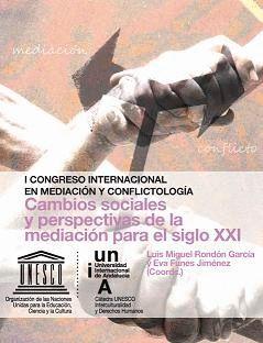 I CONGRESO INTERNACIONAL EN MEDIACIÓN Y CONFLICTOLOGÍA. 17 Y 18 DE DICIEMBRE 2010, BAEZA (JAÉN)