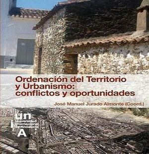 ORDENACIÓN DEL TERRITORIO Y URBANISMO: CONFLICTOS Y OPORTUNIDADES